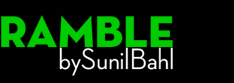 Ramble by Sunil Bahl @SunMatrix